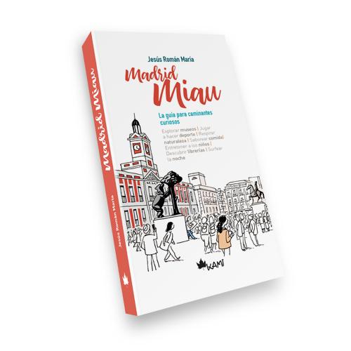 Madrid Miau, guía para caminantes curiosos - Ediciones La Librería
